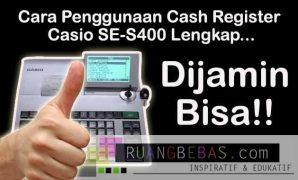 Cara Penggunaan Cash Register Casio SE-S400 Lengkap!!