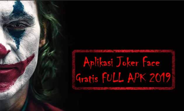 Aplikasi Joker Face Gratis FULL APK 2019