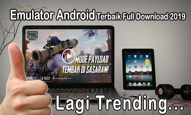 Emulator Android Terbaik Full Download 2019