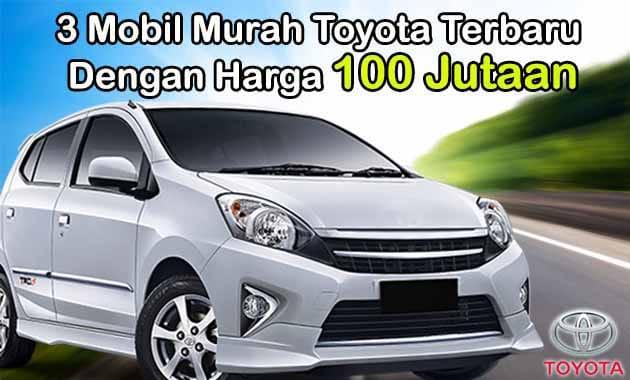3 Mobil Murah Toyota Terbaru Dengan Harga 100 Jutaan